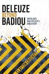 Deleuze Beyond Badiou: Ontology, Multiplicity, and Event