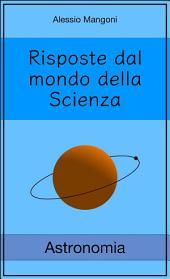 Risposte dal mondo della Scienza: Astronomia