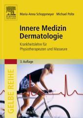 Innere Medizin Dermatologie: Krankheitslehre für Physiotherapeuten und Masseure, Ausgabe 3