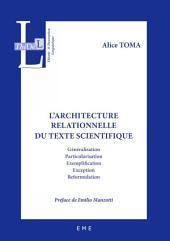 L'architecture relationnelle du texte scientifique: Essai sur les articulations linguistiques des discours scientifiques
