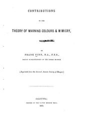 Contributions to the Theory of Warning Colours & Mimicry ...