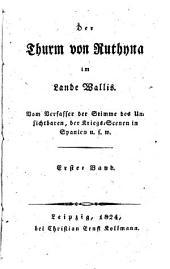 Der Thurm von Ruthyna im Landa Wallis: Band 1