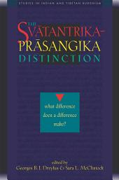 Svatantrika-Prasangika Distinction: What Difference Does a Difference Make?