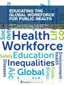 Educating the Global Workforce for Public Health