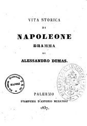 Vita storica di Napoleone dramma di Alessandro Dumas