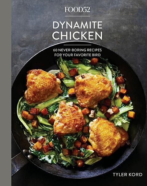 Download Food52 Dynamite Chicken Book