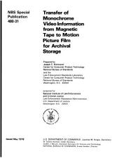 Transfer of monochrome video information from magnetic tape to motion picture film for archival storage: prepared for National Institute of Law Enforcement and Criminal Justice, Law Enforcement Assistance Administration, U.S. Department of Justice, Issue 31; Issue 480