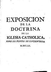 Exposicion de la doctrina de la Iglesia Catholica sobre los puntos de controversia