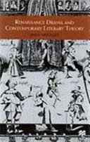 Renaissance Drama and Contemporary Literary Theory PDF