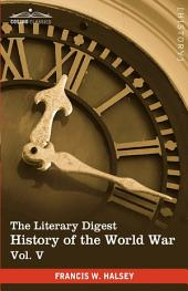 The Literary Digest History of the World War: Compiled from Original and Contemporary Sources