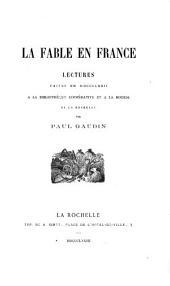 La fable en France: lectures faites en MDCCCLXXII à la bibliothèque coopérative et à la Bourse de La Rochelle