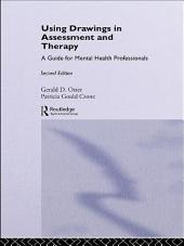 Using Drawings in Assessment and Therapy: A Guide for Mental Health Professionals, Edition 2