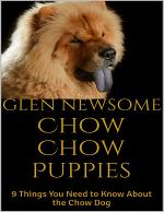Chow Chow Puppies: 9 Things You Need to Know About the Chow Dog