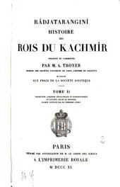 Rājataraṅgiṇī: histoire des rois du Kachmîr. Traduction ; esquisse géographique et ethnographique du Kachmîr ancien et moderne ; examen critique des six premiers livres