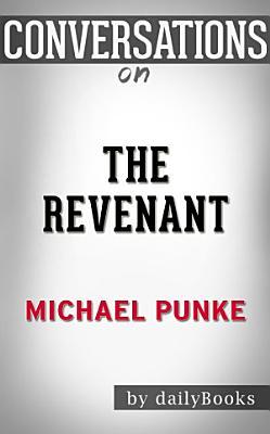 The Revenant  A Novel of Revenge By Michael Punke   Conversation Starters