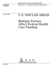 U.S. insular areas multiple factors affect federal health care funding : report to congressional requesters.