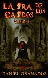 La ira de los caídos: Volumen II