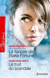 La fiancée de Blake Fortune - Le fruit du scandale: Saga Le destin des Fortune