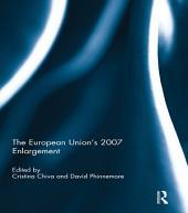 The European Union's 2007 Enlargement