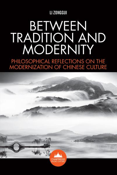 Between Tradition And Modernity Philosophical Reflections On The Modernization Of Chinese Culture