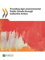 Providing Agri-environmental Public Goods through Collective Action