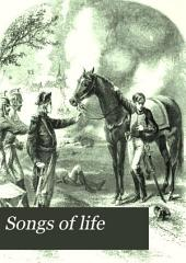Songs of Life: Selected from Many Sources, with Numerous Illustrations from Original Designs, Volume 1
