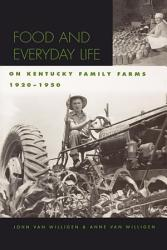 Food And Everyday Life On Kentucky Family Farms 1920 1950 Book PDF
