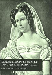 Das Leben Richard Wagners: Bd. 1813-1843. 4. neu bearb. Ausg. 1905