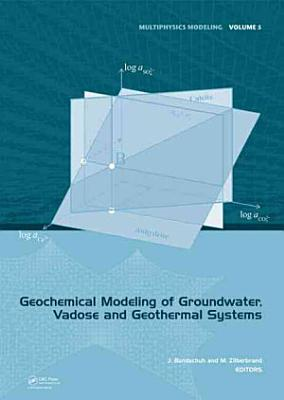 Geochemical Modeling of Groundwater  Vadose and Geothermal Systems