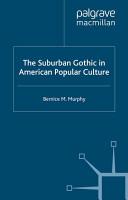 The Suburban Gothic in American Popular Culture PDF