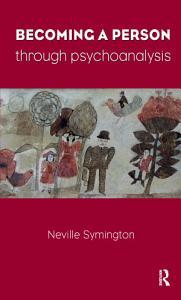Becoming a Person Through Psychoanalysis Book