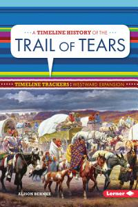 A Timeline History of the Trail of Tears Book