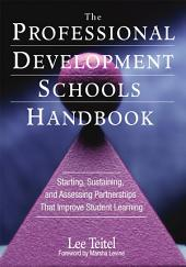 The Professional Development Schools Handbook: Starting, Sustaining, and Assessing Partnerships That Improve Student Learning