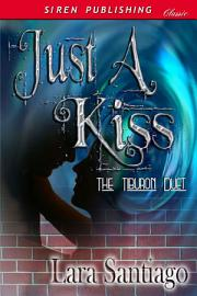 Just A Kiss  The Tiburon Duet 1