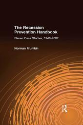 The Recession Prevention Handbook: Eleven Case Studies, 1948-2007: Eleven Case Studies, 1948-2007
