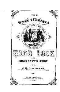 The West Virginia Hand Book and Immigrant s Guide Book