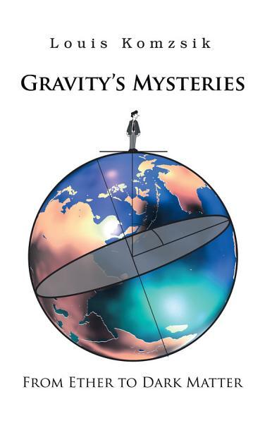Gravitys Mysteries