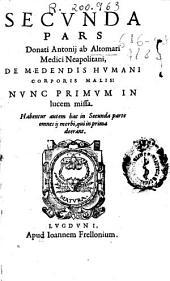Donati Antonii ab Altomari... De medendis humani corporis malis ars medica: habentur in secunda parte omnes ij morbi, qui in prima deerant, Volume 2