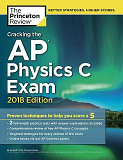 Cracking the AP Physics C Exam  2018 Edition Book