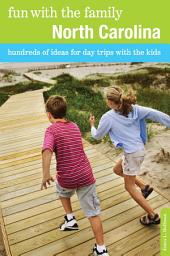 Fun with the Family North Carolina: Hundreds of Ideas for Day Trips with the Kids, Edition 7