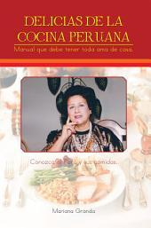 Delicias de la cocina peruana: Manual que debe tener toda ama de casa