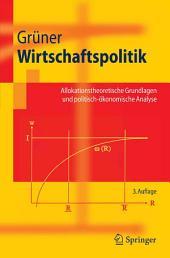 Wirtschaftspolitik: Allokationstheoretische Grundlagen und politisch-ökonomische Analyse, Ausgabe 3
