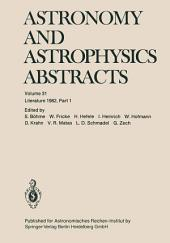 Astronomy and Astrophysics Abstracts: Literature 1982, Part 1