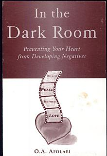 In the Dark Room Preventing Your Heart from Developing Negatives Book