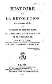 Histoire de la révolution du 20 Mars 1815, ou cinquième et dernière partie de l'histoire du 18 brumaire et de Buonaparte