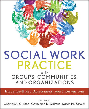 Social Work Practice with Groups  Communities  and Organizations