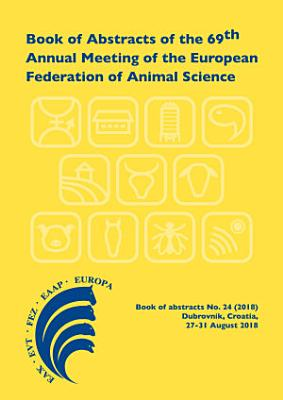 Book of Abstracts of the 69th Annual Meeting of the European Federation of Animal Science PDF