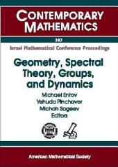 Geometry, Spectral Theory, Groups, and Dynamics: Proceedings in Memory of Robert Brooks, December 29, 2003-January 2, 2004 [and] January 5-9, 2004, Technion-Israel Institute of Technology, Haifa, Israel