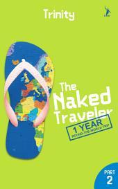 The Naked Traveler: 1 Year Around The World Trip (Part 2)