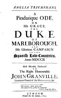Anglia Triumphans  A Pindarique Ode  on His Grace  the Duke of Marlborough  and His Glorious Campaign in the Spanish Low countries      PDF